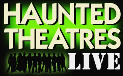 Haunted Theatres LIVE